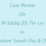 A Case Review on M Siddiq (D) Thr Lrs vs. Mahant Suresh Das & Ors