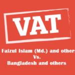 Reconceiving Faizul Islam Vs. Bangladesh: An Analysis in Light of VAT Act